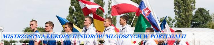 Mistrzostwa Europy Juniorów Młodszych w Portugalii.