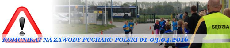 Komunikat Puchar Polski 01-03.04.2016