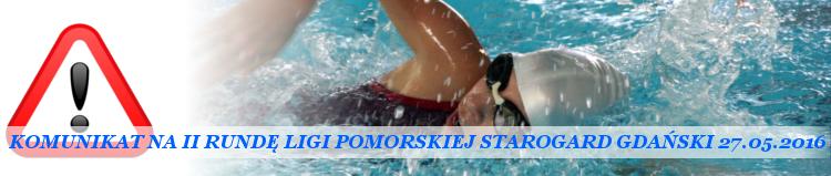 Komunikat Liga Pomorska w dwuboju II RUNDA, Starogard Gdański 27.05.2016r.